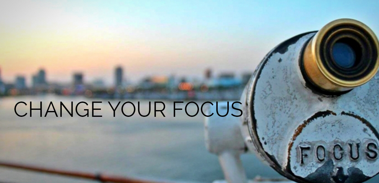 Changing Your Focus
