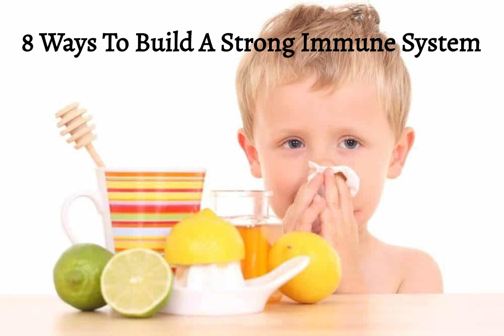 8 ways to build a strong immune system